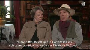 Downton Abbey: Maggie Smith et Penelope Wilton nous présente leurs ...