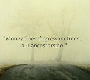 ... genealogy saying: