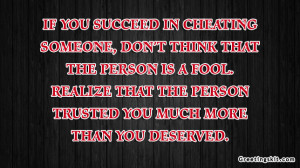 IF You Succeed In Cheating Someone, Dont Think That The Person is A ...
