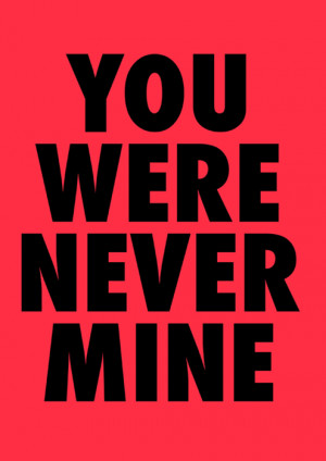 You Re Not Mine Quotes