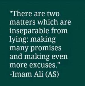 Saying of Hazrat Ali a.s Too many promises and too many excuses = the ...
