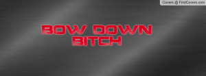 bow_down_bitch-30264.jpg?i