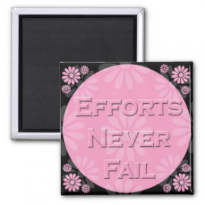 Word Quote-Efforts Never Fail - Magnet