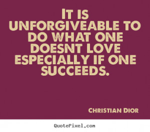 dior more success quotes friendship quotes love quotes motivational ...