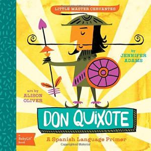 Don Quixote: A BabyLit® Spanish Language Primer