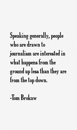 Tom Brokaw Quotes & Sayings