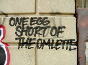 one egg short of the omlette, graffiti, #GetSome, quotes, photography ...
