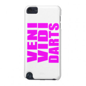 Funny Girl Darts Players Quotes : Veni Vidi Darts iPod Touch 5G Cover