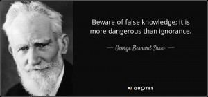 quote beware of false knowledge it is more dangerous than ignorance