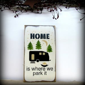 Funny RV Sign / Camping / Campsite sign / Home is where we p