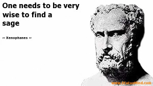 to be very wise to find a sage Xenophanes Quotes StatusMind
