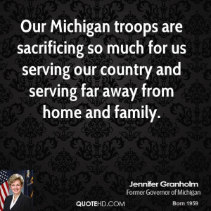 Our Michigan troops are sacrificing so much for us serving our country ...