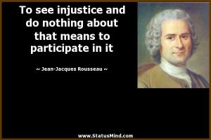 ... to participate in it - Jean-Jacques Rousseau Quotes - StatusMind.com