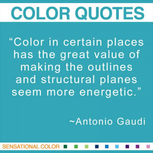 Quotes About Color By Antonio Gaudi