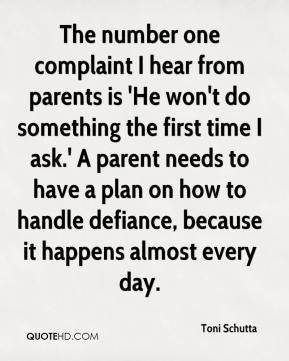 from parents is 'He won't do something the first time I ask.' A parent ...
