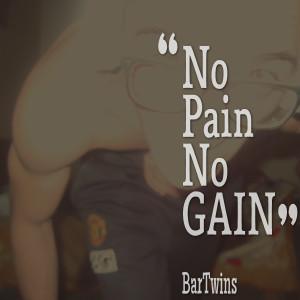 Quotes Picture: no pain no gain