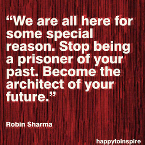 Quote of the Day: Stop Being a Prisoner of Your Past