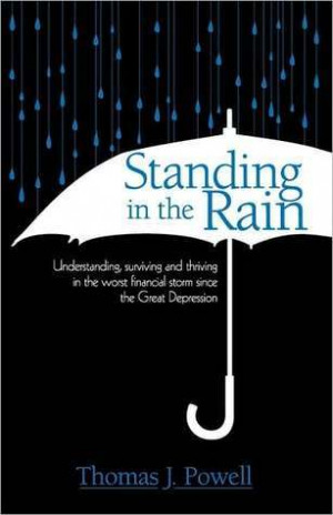 Standing in the Rain: Understanding, surviving and thriving in the ...