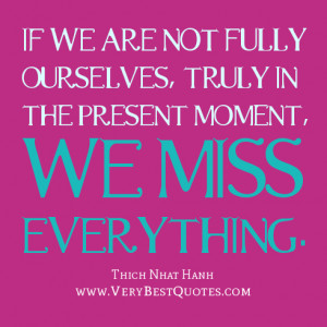 ... the present moment quotes, mindfulness quotes, Thich Nhat Hanh quotes
