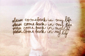 for forums: [url=http://www.quotes99.com/please-come-back-in-my-life ...