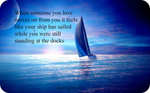 When someone you love has move on from you, you feel like your ship ...