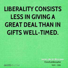 jean-de-la-bruyere-philosopher-liberality-consists-less-in-giving-a ...
