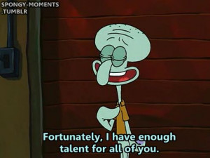 Home | squidward quotes Gallery | Also Try: