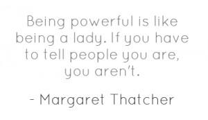 ... : http://www.brainyquote.com/quotes/authors/m/margaret_thatcher.html