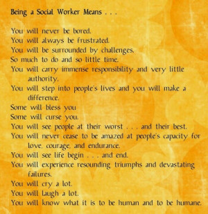 Some days it can be tough, but I absolutely love being a social worker