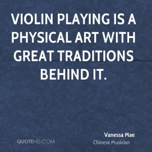 Violin playing is a physical art with great traditions behind it.