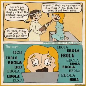 internet,ebola,treatment,hypochondriac,Unearthed Comics,comics,funny ...