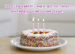 Birthday : Daughter's Birthday : Birthday Wishes - Step-Daughter