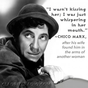 It's Chico Marx 's 126th birthday, and you're probably wondering ...