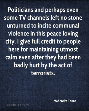 Politicians and perhaps even some TV channels left no stone unturned ...