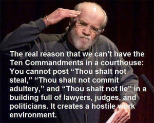 George Carlin Quote - Ten Commandments in the Court House?