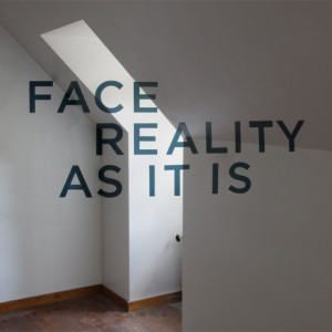 "Face Reality As It Is"" by Thomas Quinn (image by Thomas Quinn)"