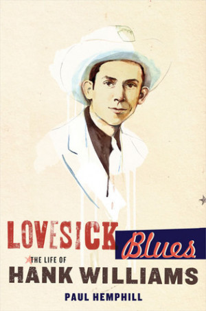 """... """"Lovesick Blues: The Life of Hank Williams"""" as Want to Read"""