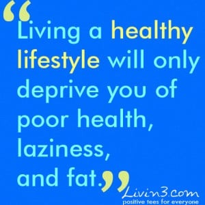 Healthy Lifestyle Quotes Sayings Living a healthy lifestyle