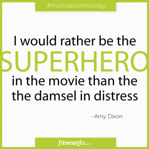We think Amy Dixon is spot on. Let's all strive to be the superheros ...