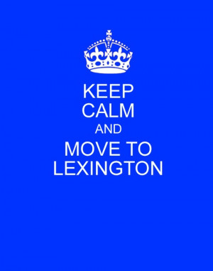 Keep calm and move to Lexington
