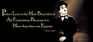 """... because it is more than one can express. """" ~ Charles Chaplin"""