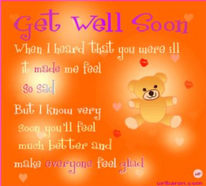 ... Heard that You Were Ill It Made Me Feel So Sad ~ Get Well Soon Quote