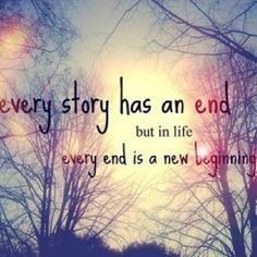 end is a new beginning quotes quote inspirational quotes story life ...