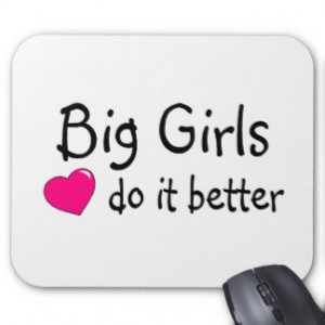 Big Girls Do It Better Mouse Pad