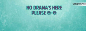 NO DRAMA'S HERE PLEASE Profile Facebook Covers