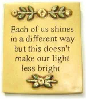 WE ALL SHINE IN OUR OWN UNIQUE WAY...