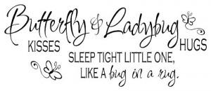 Butterfly Kisses Ladybug Hugs Sleep Like a Bug in Rug Wall Quote Decal