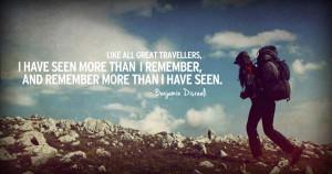 ... than i remember, and remember more than i have seen. Benjamin Disraeti