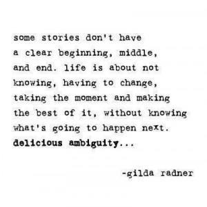 Life, ambiguity, Gilda Radner