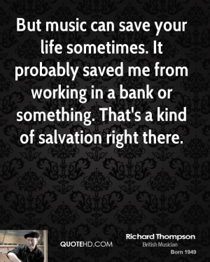 ... in a bank or something. That's a kind of salvation right there